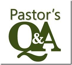 Pastor Q&A