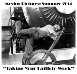 Moving Pictures- Taking Your Faith to Work