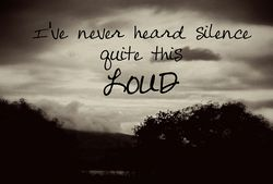Silence that is loud
