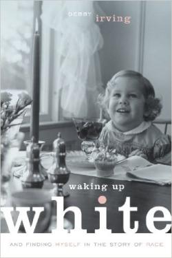 Waking Up White; Irving